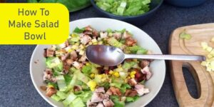 How To Make Salad Bowl-min
